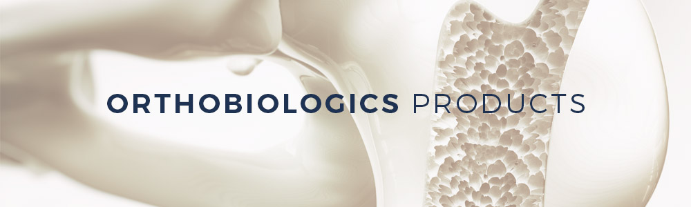 Orthobiologics Products